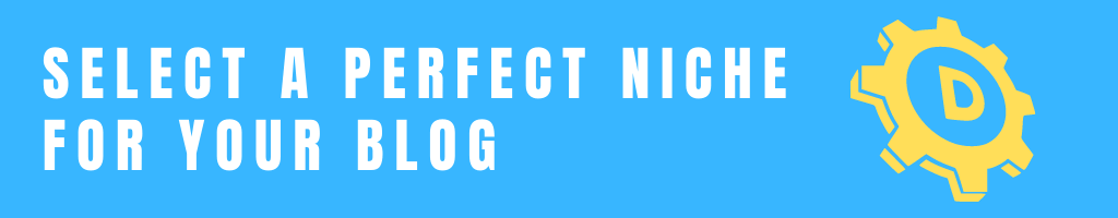 Select a Perfect niche for your blog