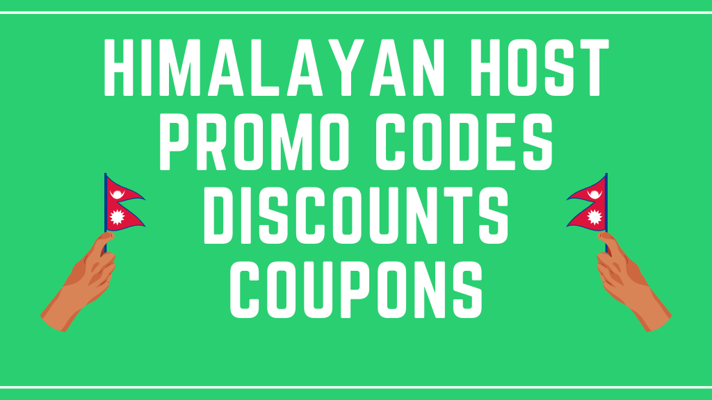 Himalayan Host Coupons and Discount